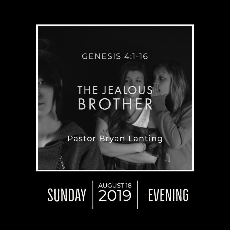 August 18, 2019  Evening Genesis 4 The Jealous Brother Lanting Audio Message