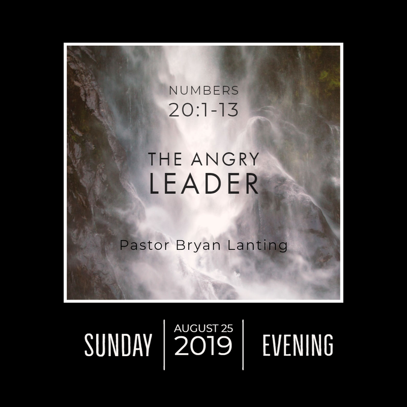 August 25, 2019  Evening Numbers 20 The Angry Leader Lanting Audio Message