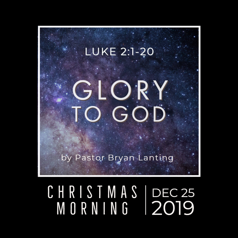 December 25, 2019 Morning Christmas Luke 2 Lanting Audio Message