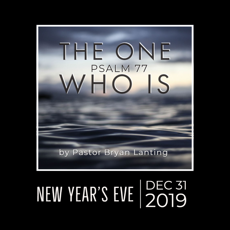 December 31, 2019 Evening New Year's Eve Psalm 77 Lanting Audio Message