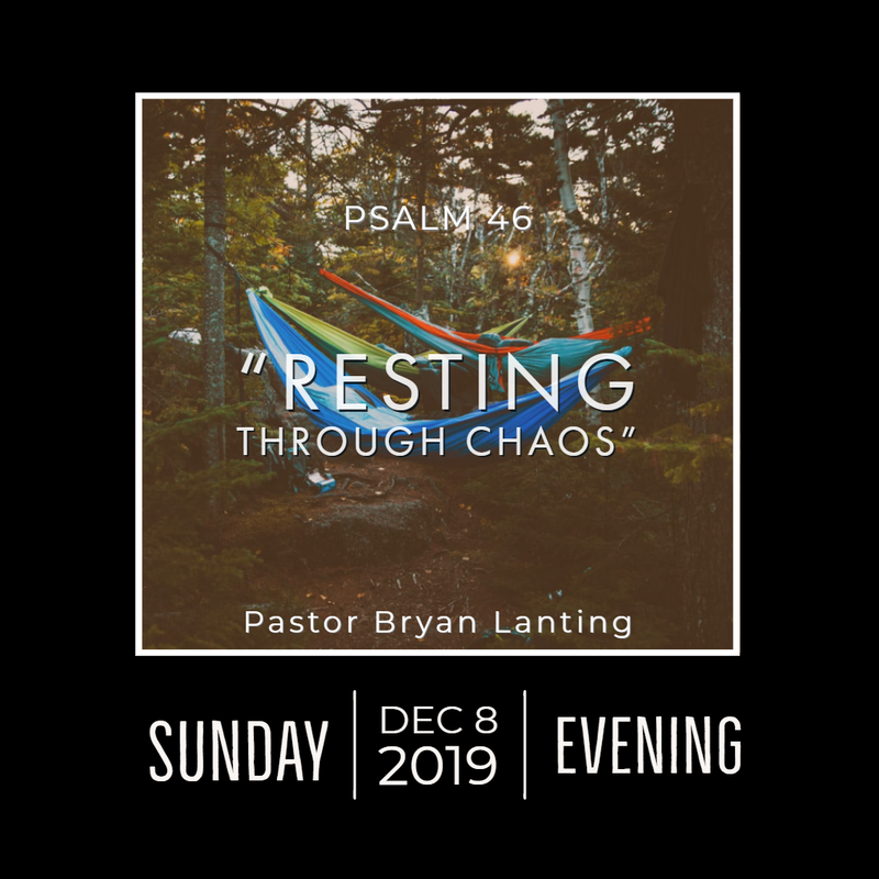 December 8, 2019 Evening Psalm 46 Lanting Audio Message