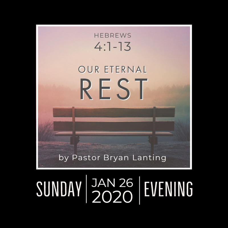 "January 26, 2020 Evening Audio Message ""Our Eternal Rest"" Hebrews 4:1-13"