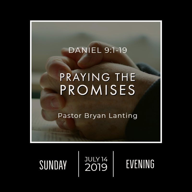 July 14, 2019  Evening Daniel 9 Praying the Promises Lanting Audio Message