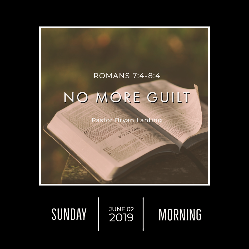 June 2, 2019  Morning Romans 7 No More Guilt Lanting Audio Message