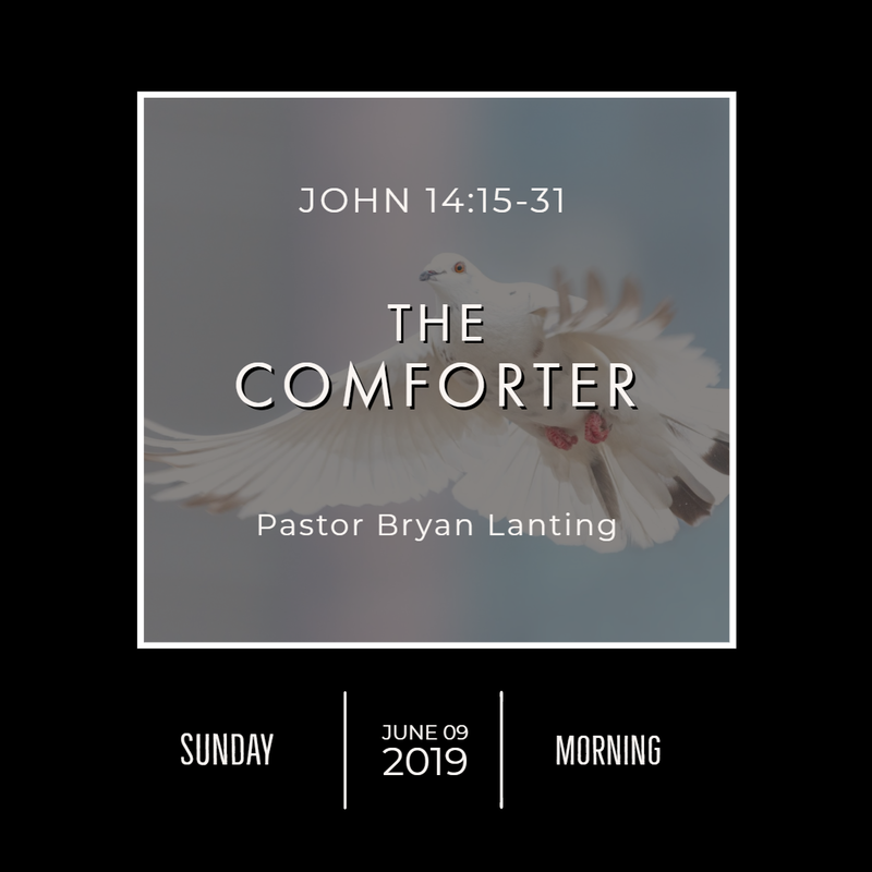 June 9, 2019  Morning John 14 The Comforter Lanting Audio Message