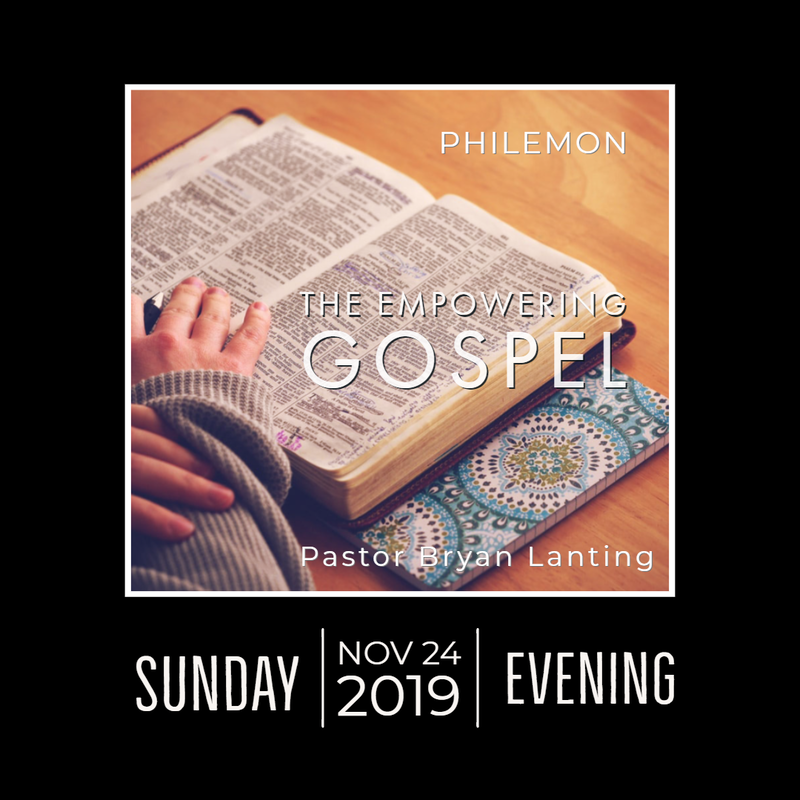 November 24, 2019 Evening The Empowering Gospel Philemon Lanting Audio Message