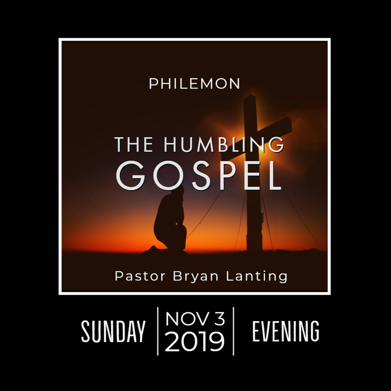 November 3, 2019 Evening The Humbling Gospel Philemon Lanting Audio Message