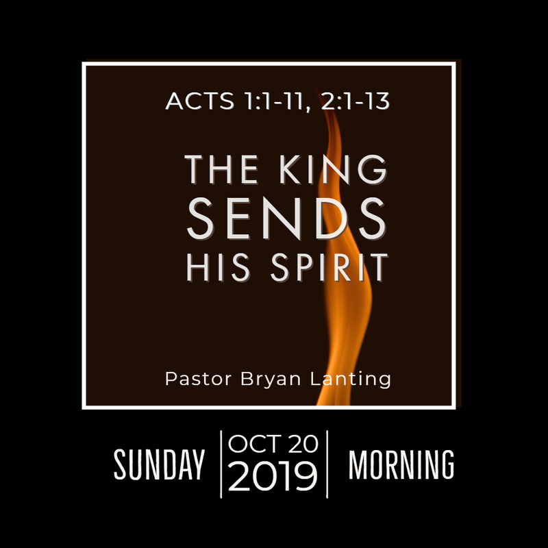 October 20, 2019 Morning Acts 1 The King Sends His Spirit Lanting Audio Message