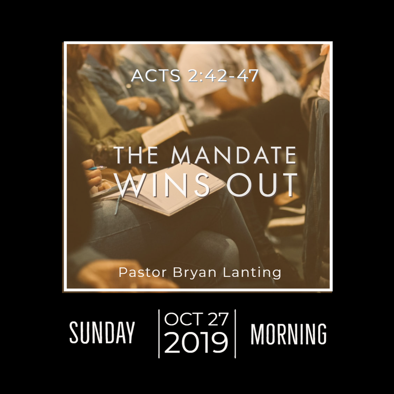 October 27, 2019 Morning Acts 2 The Mandate Wins Out Lanting Audio Message