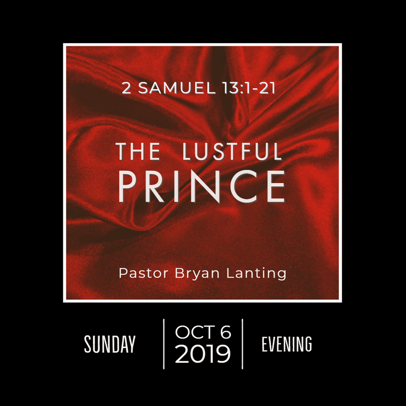 October 6, 2019 Evening 2 Samuel 13 The Lustful Prince Lanting Audio Message