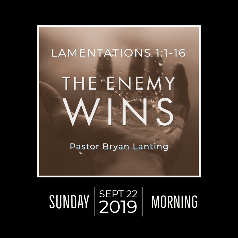 September 22, 2019  Morning Lamentations 1 The Enemy Wins Lanting Audio Message